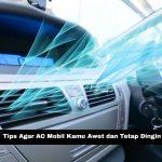 Tips Agar AC Mobil Kamu Awet dan Tetap Dingin